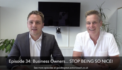EPISODE 34 BUSINESS OWNERS STOP BEING SO NICE. BUSINESS COACH NEAR ME growing your business