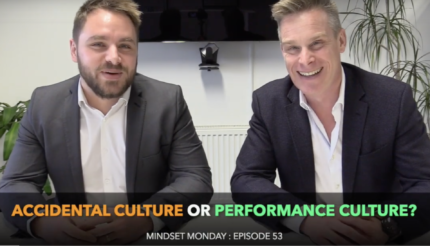 Accidental culture or performance culture. Mindset Monday Business podcast birmingham walsall wolverhampton lewis haydon andy hemming